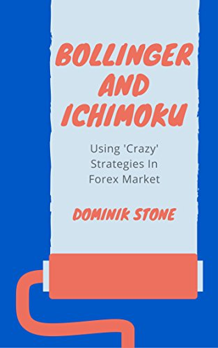 Bollinger and Ichimoku   Using Crazy Strategies in Forex Market